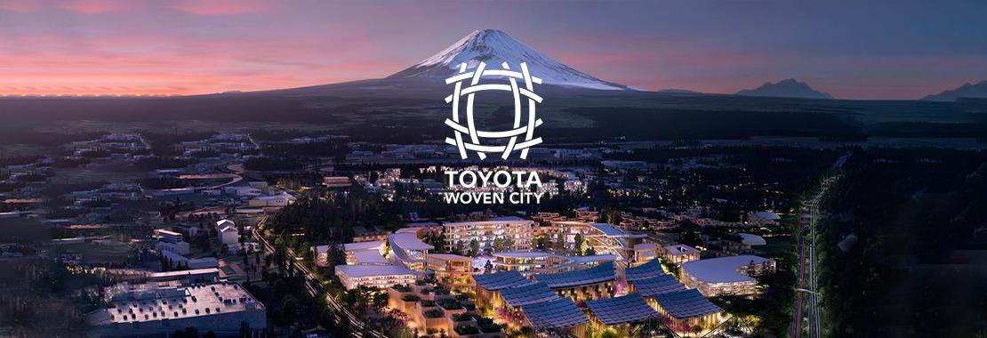 "TOYOTA ""Woven City"""